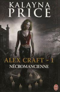 Alex Craft. Volume 1, Nécromancienne