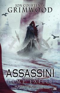 Assassini. Volume 3, Lame exilée