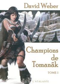 Champions de Tomanak. Volume 1