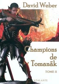 Champions de Tomanak. Volume 2