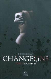 Changelins. Volume 1, Evolution