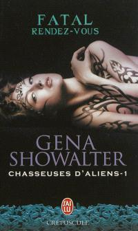Chasseuses d'aliens. Volume 1, Fatal rendez-vous
