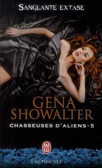 Chasseuses d'aliens. Volume 5, Sanglante extase