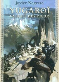 Chronique de Tramorée. Volume 3, Yugaroï, la nuit des dieux