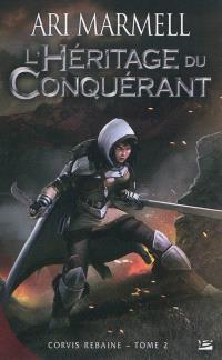 Corvis Rebaine. Volume 2, L'héritage du conquérant