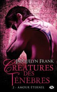 Créatures des ténèbres. Volume 2, Amour éternel