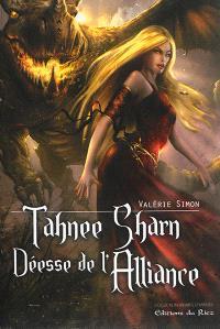Cycle d'Arkem, la pierre des ténèbres. Volume 3, Tahnee Sharn, déesse de l'alliance