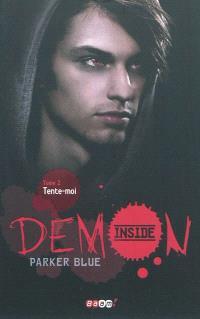 Demon inside. Volume 2, Tente-moi