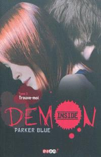 Demon inside. Volume 3, Trouve-moi