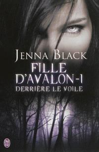 Fille d'Avalon. Volume 1, Derrière le voile