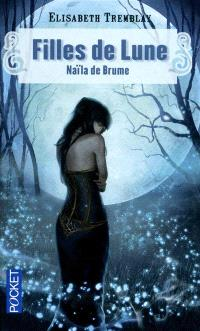 Filles de lune. Volume 1, Naïla de Brume