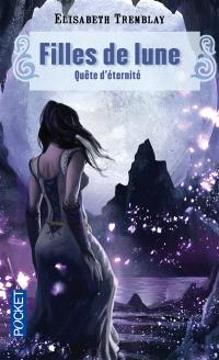 Filles de lune. Volume 4, Quête d'éternité