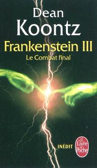Frankenstein. Volume 3, Le combat final