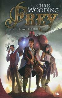 Frey. Volume 2, L'épave perdue