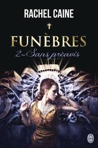 Funèbres. Volume 2, Sans préavis