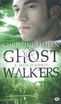 GhostWalkers. Volume 2, Jeux d'esprit
