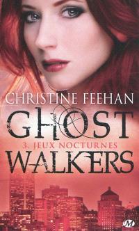 GhostWalkers. Volume 3, Jeux nocturnes