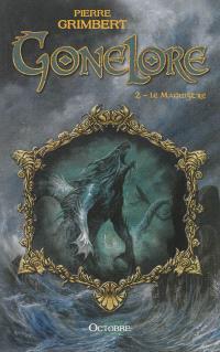 Gonelore. Volume 2, Le Maguistre