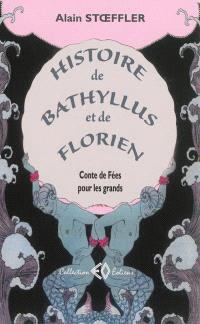 Histoire de Bathyllus et de Florien : conte de fées pour les grands