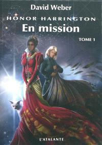 Honor Harrington, Volume 12, En mission. Volume 1