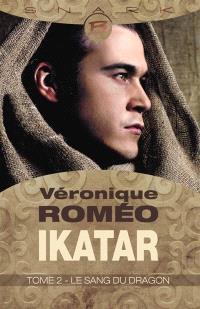 Ikatar. Volume 2, Le sang du dragon