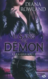 Kara Gillian. Volume 2, Le sang du démon