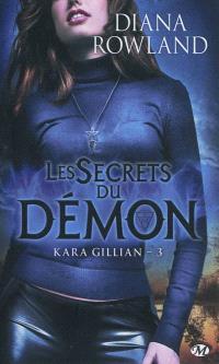 Kara Gillian. Volume 3, Les secrets du démon