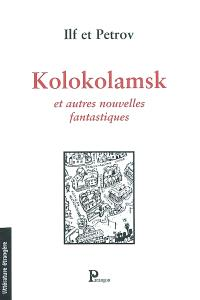 Kolokolamsk : et autres nouvelles fantastiques