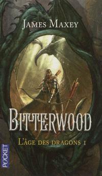 L'âge des dragons. Volume 1, Bitterwood