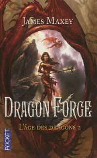L'âge des dragons. Volume 2, Dragon Forge