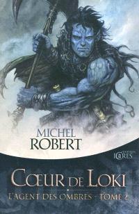 L'agent des ombres. Volume 2, Coeur de Loki