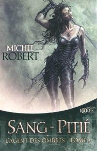 L'agent des ombres. Volume 3, Sang-pitié