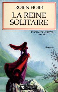 L'assassin royal. Volume 6, La reine solitaire