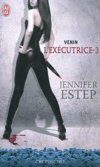 L'exécutrice. Volume 3, Venin