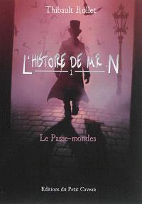 L'histoire de Mr N.. Volume 1, Le passe-mondes