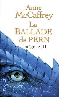 La ballade de Pern : intégrale. Volume 3