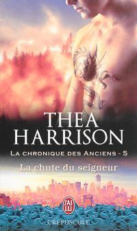 La chronique des anciens. Volume 5, La chute du seigneur