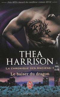 La chronique des anciens. Volume 1, Le baiser du dragon