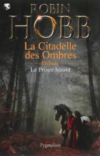 La citadelle des ombres, Le prince bâtard : prélude