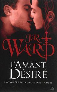 La confrérie de la dague noire. Volume 11, L'amant désiré