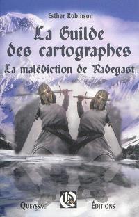 La guilde des cartographes, La malédiction de Radegast