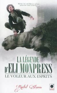 La légende d'Eli Monpress. Volume 1, Le voleur aux esprits