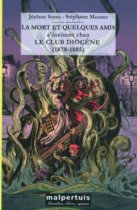 La mort et quelques amis s'invitent chez le club Diogène (1878-1885)