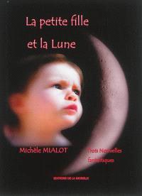 La petite fille et la Lune : trois nouvelles fantastiques