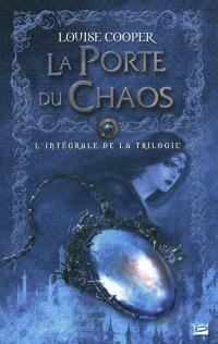 La porte du chaos : l'intégrale de la trilogie