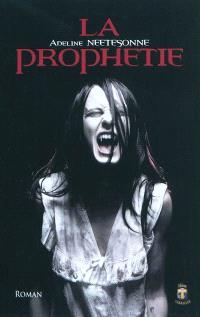 La prophétie : roman fantastique