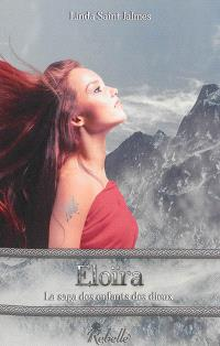 La saga des enfants des dieux. Volume 5, Eloïra