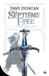 La septième épée : l'intégrale de la trilogie