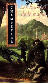 La Trilogie de Contremont. Volume 1, Les sources de la magie
