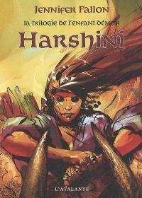 La trilogie de l'enfant démon. Volume 3, Harshini